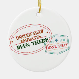 United Arab Emirates Been There Done That Ceramic Ornament