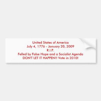 United States of AmericaJuly 4, 1776 - January ... Bumper Sticker