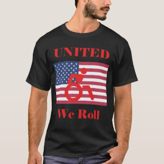 United We Roll - Wheelchair & American Flag T-Shirt