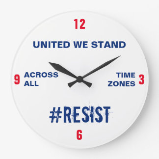 United We Stand Across All Time Zones Resist Large Clock