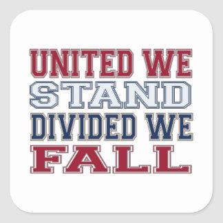 United We Stand, Divided We Fall T-Shirts and Gift Square Sticker