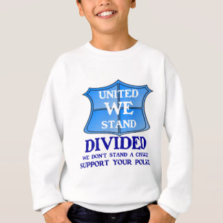UNITED WE STAND - SUPPORT POLICE SWEATSHIRT