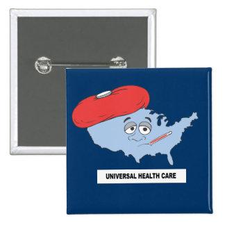 UNIVERSAL HEALTH CARE PINBACK BUTTON