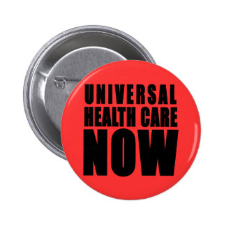 Universal Health Care Now Products Pin