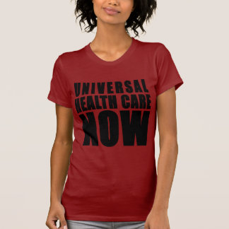Universal Health Care Now Products Shirt