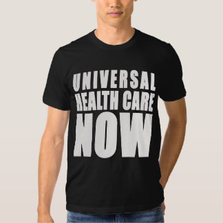 Universal Health Care Now Products T-shirt