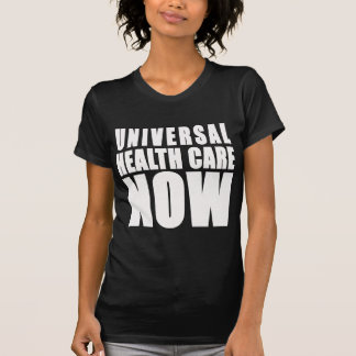 Universal Health Care Now Products Tee Shirts