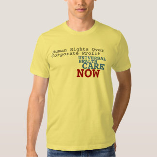 Universal Health Care Now Tees