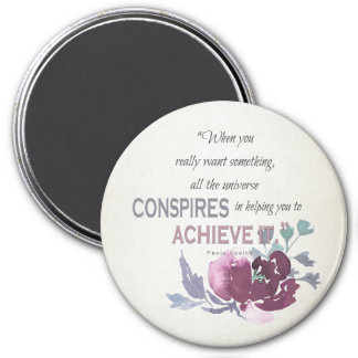 UNIVERSE CONSPIRES YOU TO ACHIEVE DEEP PINK FLORAL MAGNET