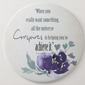 UNIVERSE CONSPIRES YOU TO ACHIEVE INK BLUE FLORAL 6 CM ROUND BADGE
