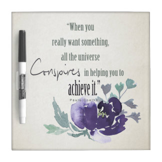 UNIVERSE CONSPIRES YOU TO ACHIEVE INK BLUE FLORAL DRY ERASE BOARD