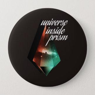Universe inside prism 10 cm round badge