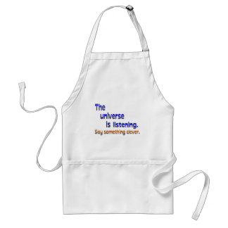 Universe is Listening -  Be Clever Aprons