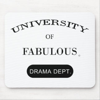 University of Fabulous (Drama Dept.) Mouse Pad