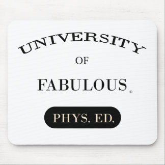 University of Fabulous (Phys. Ed.) Mouse Pad