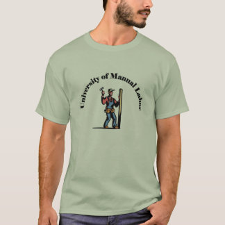 University of Manual Labor T-Shirt