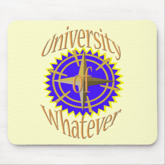 University Of Whatever Mouse Pads