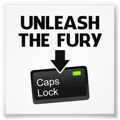 Unleash the Fury Caps Lock Photograph
