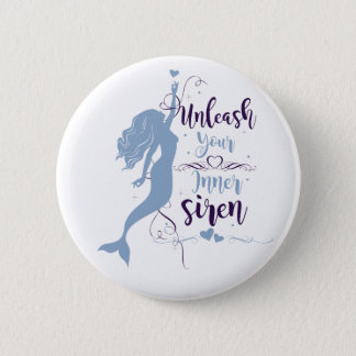 Unleash Your Inner Siren 6 Cm Round Badge