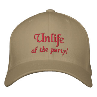 Unlife, of the party! embroidered cap