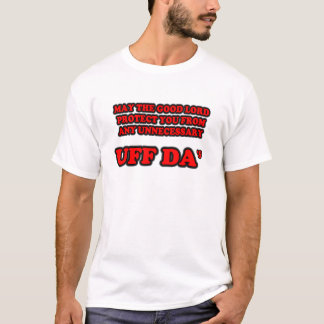 UNNECESSARY UFF DA'S T-Shirt