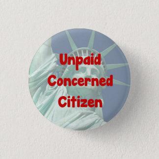 Unpaid Concerned Citizen 3 Cm Round Badge