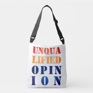 """Unqualified Opinion"" Crossbody Bag"