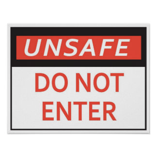 Unsafe Do Not Enter Sign