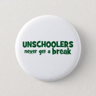 Unschoolers Never Get a Break 6 Cm Round Badge