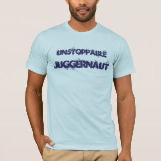Unstoppable Juggernaut T-Shirt
