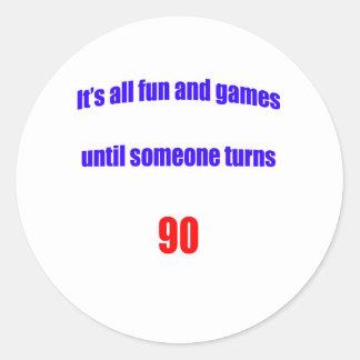 Until someone turns 90 round sticker