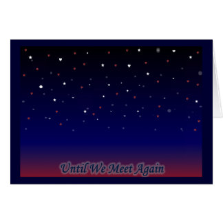 Until We Meet Again Greeting Card