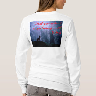 until your heart stops beating T-Shirt