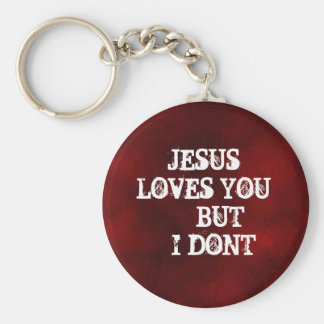 Untitled-2, JESUS LOVES YOU     BUT    I DONT Key Chains