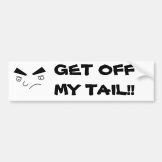 Untitled, GET OFF MY TAIL!! Bumper Sticker