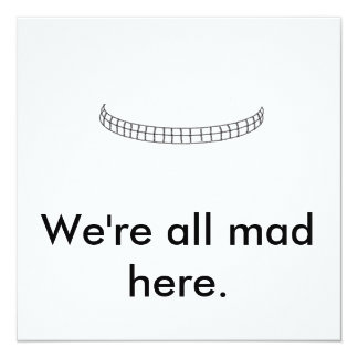 Untitled, We're all mad here. Card