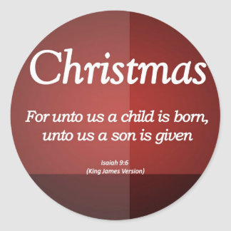 Unto us a son is given Christmas Isaiah 9-6 Classic Round Sticker