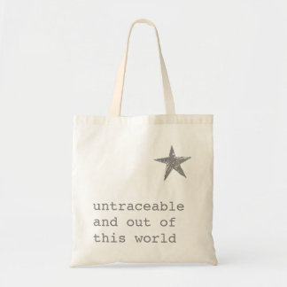 untraceable and out of this world tote bag