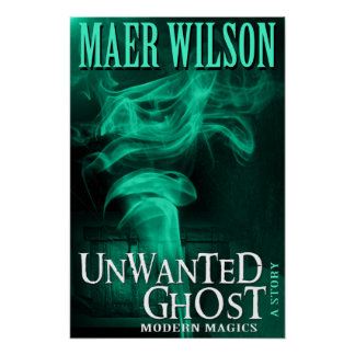 Unwanted Ghost Poster
