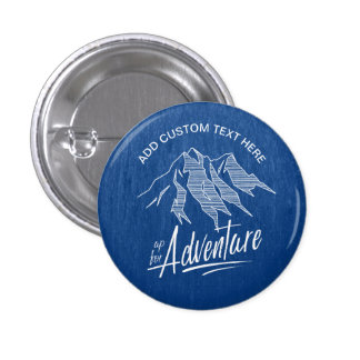 Up For Adventure Mountains ID358 3 Cm Round Badge