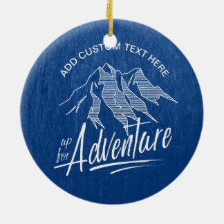 Up For Adventure Mountains White ID358 Ceramic Ornament