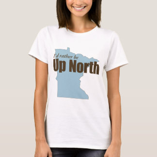 Up North - Minnesota T-Shirt
