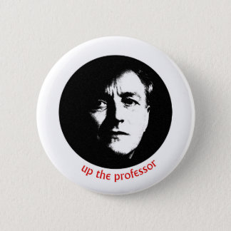 Up The Professor 6 Cm Round Badge