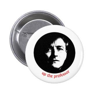 Up The Professor 6 Cm Round Badge