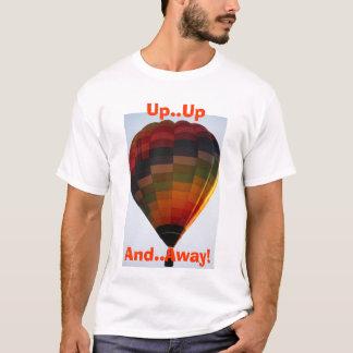 Up ... Up, And, Away! Hot Air Balloon T-Shirt