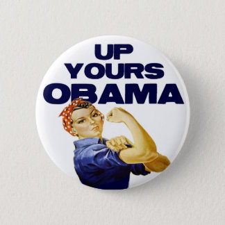 Up Yours Obama 6 Cm Round Badge