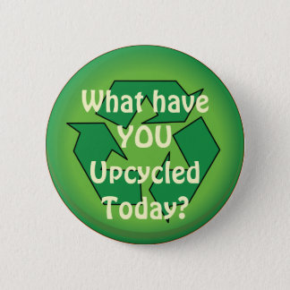 Upcycle Recycle 6 Cm Round Badge