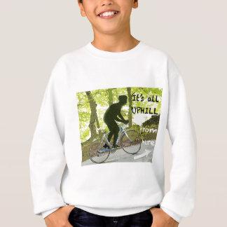 Uphill from here sweatshirt