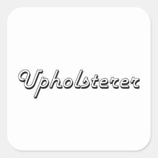 Upholsterer Classic Job Design Square Sticker