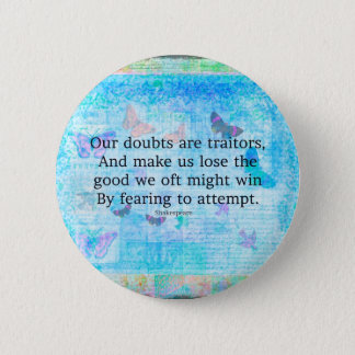 Uplifting Motivational Quotation by Shakespeare 6 Cm Round Badge